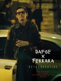 Dafoe / Ferrara, rétrospective en 4 films