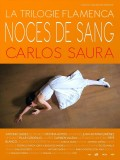 La Trilogie Flamenca de Carlos Saura : Noces de sang, affiche version restaurée