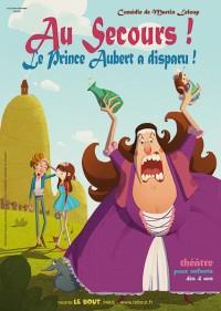 Au secours ! Le Prince Aubert a disparu au Théâtre Le Bout