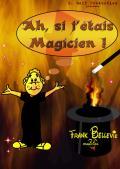 Ah, si j'étais magicien