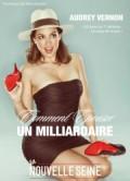 Audrey Vernon : Comment épouser un milliardaire ?