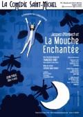 Jacques Offenbach et la mouche enchantée à la Comédie Saint-Michel