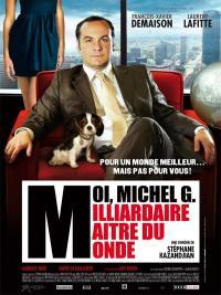 Moi, Michel G., milliardaire, ma�tre du monde
