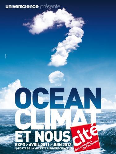 Oc an climat et nous l 39 exposition cit des sciences - Porte de la villette cite des sciences ...