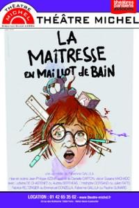 La Maîtresse en maillot de bain au Théâtre Michel