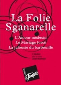 La Folie Sganarelle