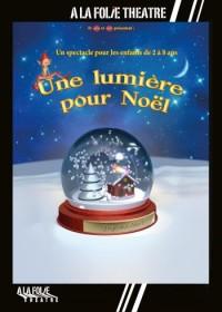 Une Lumière pour Noël à la Folie Théâtre