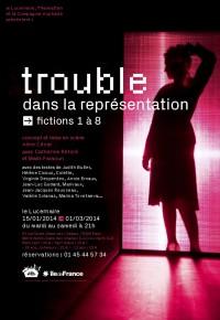 Trouble dans la représentation. Fictions 1 à 8 : Affiche au Théâtre du Lucernaire