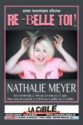 Nathalie Meyer : Re-Belle toi au Théâtre La Cible