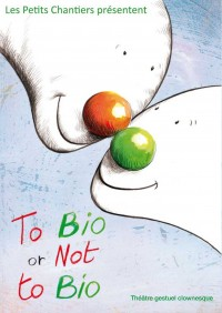 To bio or not to bio : Affiche