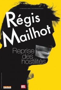 Régis Mailhot : Reprise des hostilités - Affiche