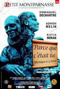 Parce que c'était lui… Montaigne : Affiche au Théâtre Montparnasse