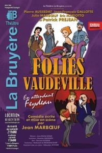 Affiche Folies vaudeville, en attendant Feydeau au Théâtre La Bruyère