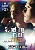 Something Must Break : Affiche