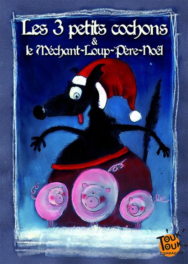 Les 3 petits cochons et le méchant loup Père Noël à l'Aktéon Théâtre : Affiche