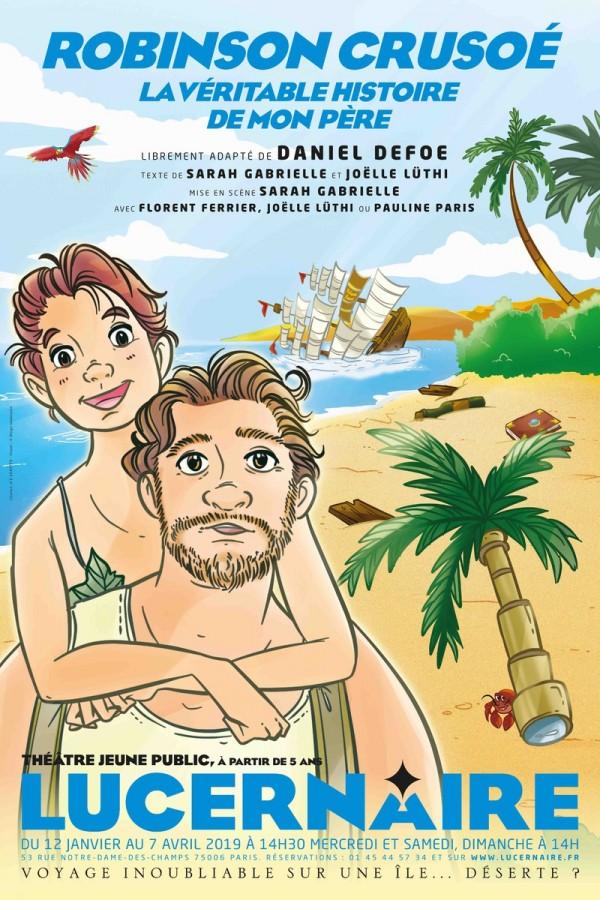 Robinson Crusoé, la véritable histoire de mon père au Théâtre du Lucernaire