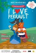 I love Perrault au Théâtre de la Michodière : Affiche