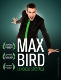Max Bird : L'encyclo-spectacle - Affiche