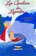 Les Gardiens des légendes à la Comédie des Boulevards