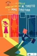 M. Troto et Mme Trotar : Affiche