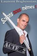 Laurent Boghossian : Soyons nous-même !