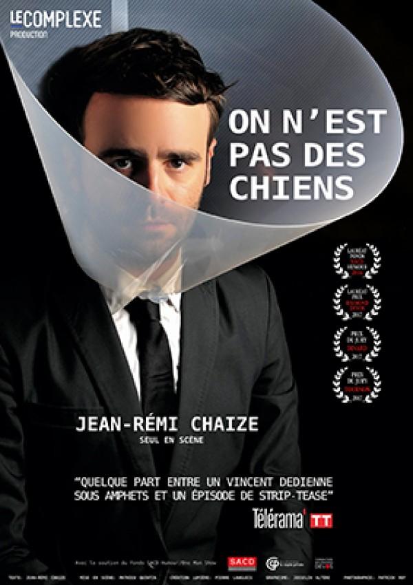 Jean-Rémi Chaize : On n'est pas des chiens - Affiche