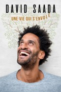 David Saada : Une vie qui s'envole - Affiche