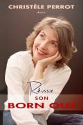 Christèle Perrot : Réussir son Born out - Affiche