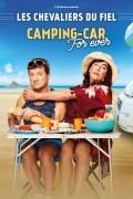 Les Chevaliers du Fiel : Camping-Car For Ever - Affiche