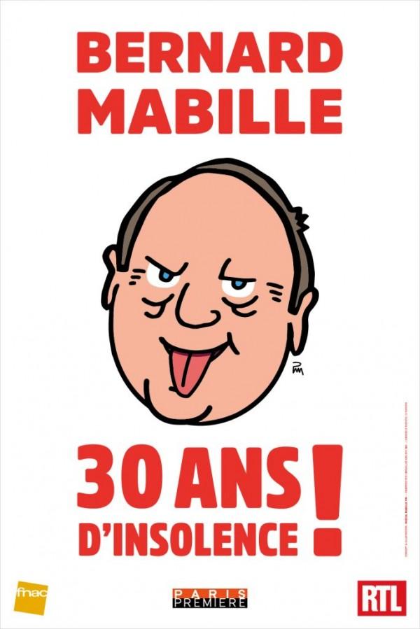 Bernard Mabille : 30 ans d'insolence ! - Affiche