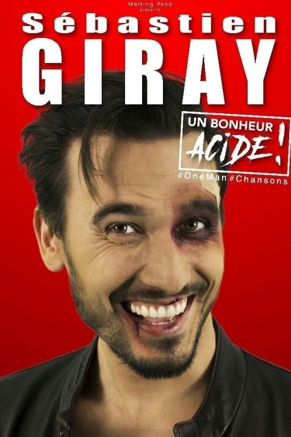 Sébastien Giray : Un bonheur acide ! - Affiche