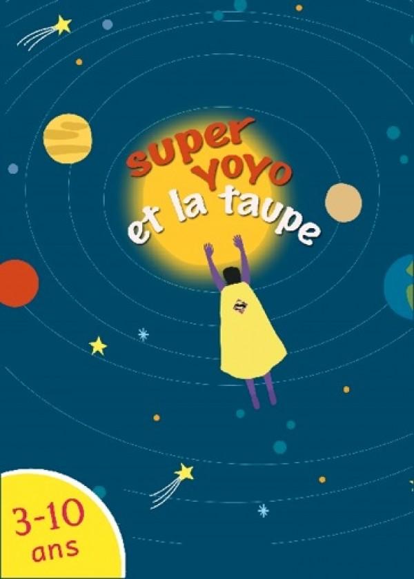 Super Yoyo et la taupe à la Comédie Nation