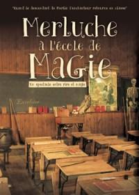 Merluche à l'école de la magie