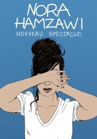 Nora Hamzawi : Nouveau spectacle - Affiche