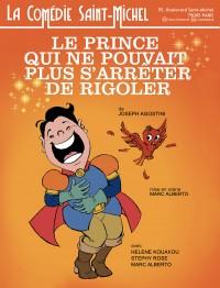 Le Prince qui ne pouvait plus s'arrêter de rigoler à la Comédie Saint-Michel