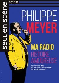 Philippe Meyer : Ma radio, histoire amoureuse - Affiche