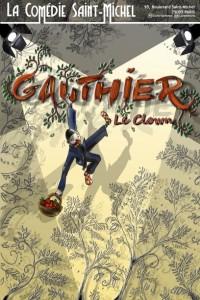Gauthier le clown à la Comédie Saint-Michel