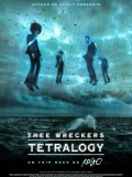 Thee Wreckers Tetralogy, affiche