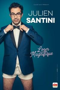 Julien Santini : Loser magnifique - Affiche