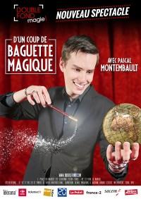 D'un coup de baguette magique - Affiche au Double Fond
