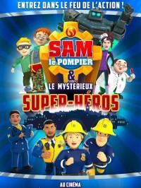 Sam le pompier & le mystérieux Super-Héros, affiche