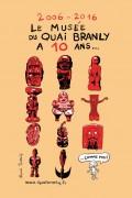 Musée du Quai Branly - 10 ans