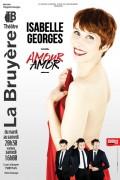 Amour Amor avec Isabelle Georges au Théâtre La Bruyère
