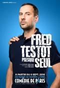 Fred Testot : Presque seul à la Comédie de Paris