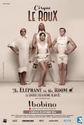Cirque Le Roux : The Elephant in the Room à Bobino