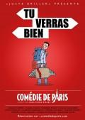 Tu verras bien à la Comédie de Paris