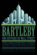 Bartleby, une histoire de Wall Street au Théâtre Au Fil de l'Eau