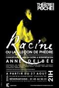 Anne Delbée : Racine ou la leçon de Phèdre au Théâtre de Poche