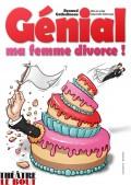Génial, ma femme divorce ! au Théâtre Le Bout