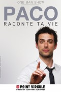 Paco raconte ta vie au Point Virgule
